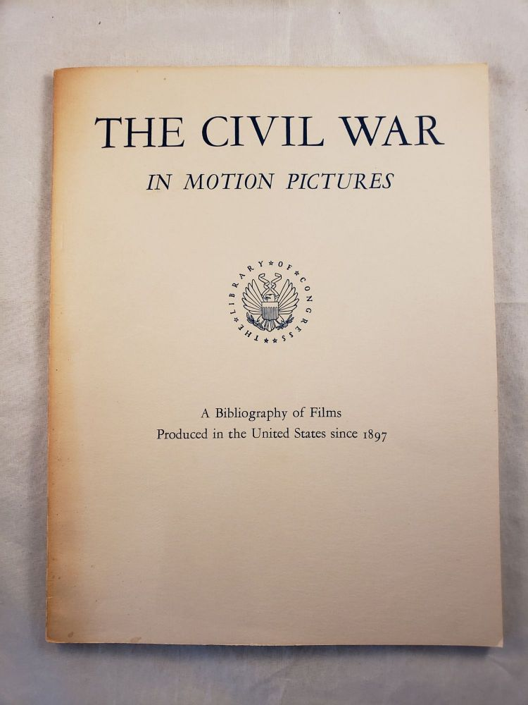 The Civil War In Motion Pictures. Paul C. Spehr.