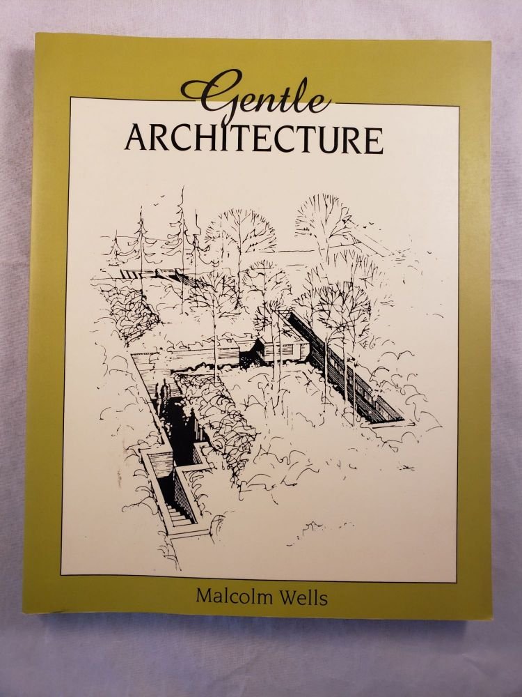 Gentle Architecture. Malcolm Well.