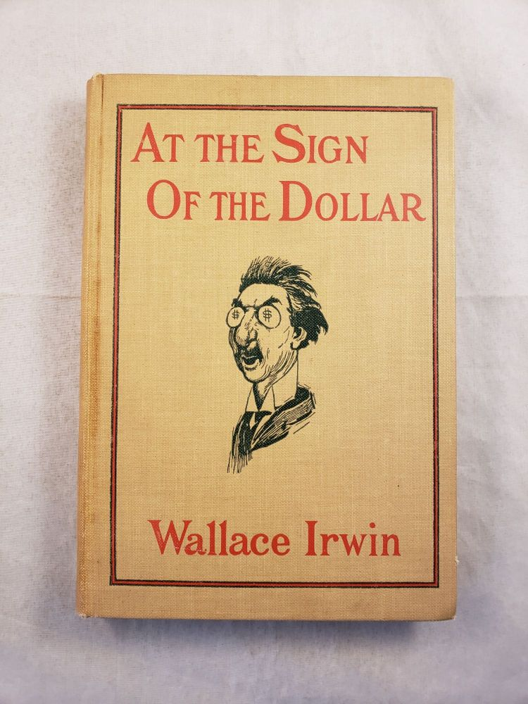 At The Sign Of The Dollar. Wallace and Irwin, E. W. Kemble.