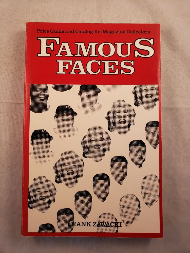 Famous Faces Price Guide and Catalog for Magazine Collectors. Frank Zawacki.