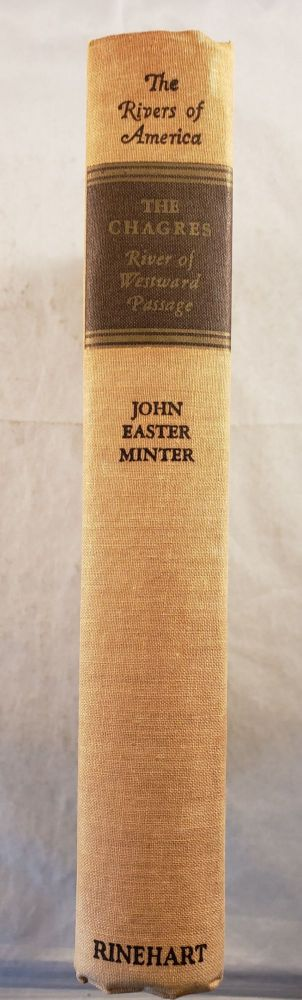 The Chagres: River of Westward Passage. John Easter and Minter, William Wellons.