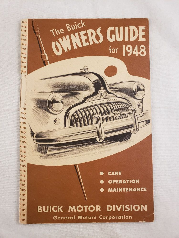 The Buick Owners Guide for 1948 Care Operation Maintenance. General Motors Corporation.