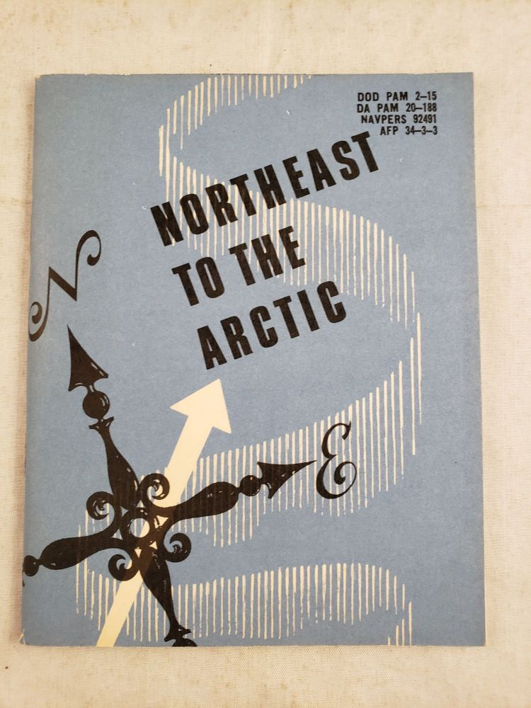 Northeast to the Arctic. The Office Of Armed Forces Information, Education Department of Defense.