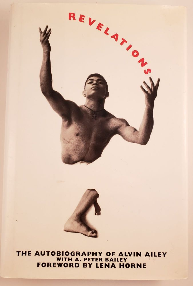 Revelations: The Autobiography of Alvin Ailey. Alvin Ailey, A. Peter Bailey.