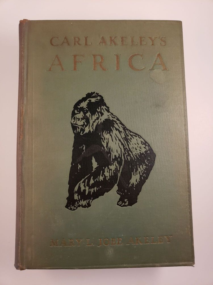 Carl Akeley`s Africa: The Account of the Akeley-Eastman-Pomeroy African Hall Expedition of the American Museum of Natural History. Mary L. Jobe with Akeley, Henry Fairfied Osborn.
