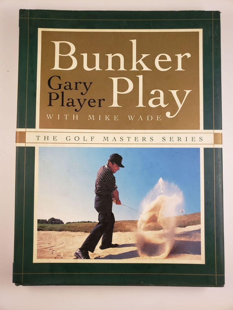 Bunker Play (the Golf Masters Series). Gary Player.