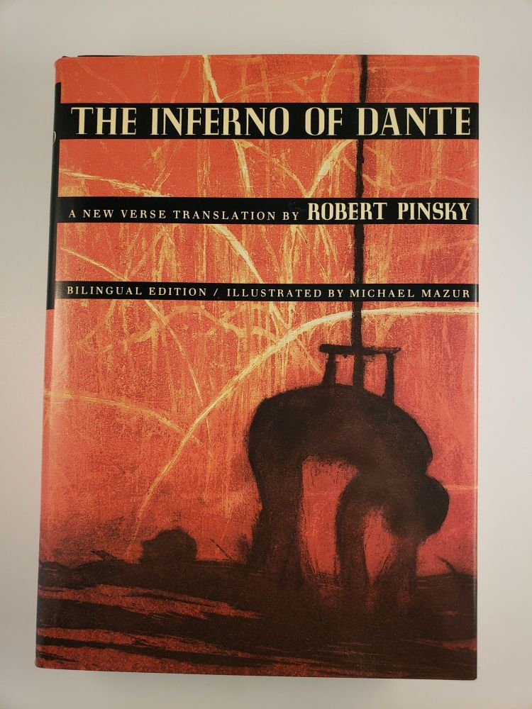 The Inferno of Dante: a New Verse Translation, Bilingual Edition. Robert and Pinsky, Michael Mazur.