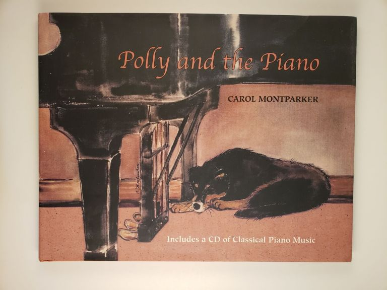 Polly and the Piano with a CD of Classical Piano Music. Carol Montparker.