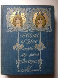 A Child of Glee and How She Saved the Queen. A. G. Plympton.