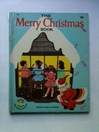 The Merry Christmas Book (Christmas songs and Stories). Jean Horton Berg.
