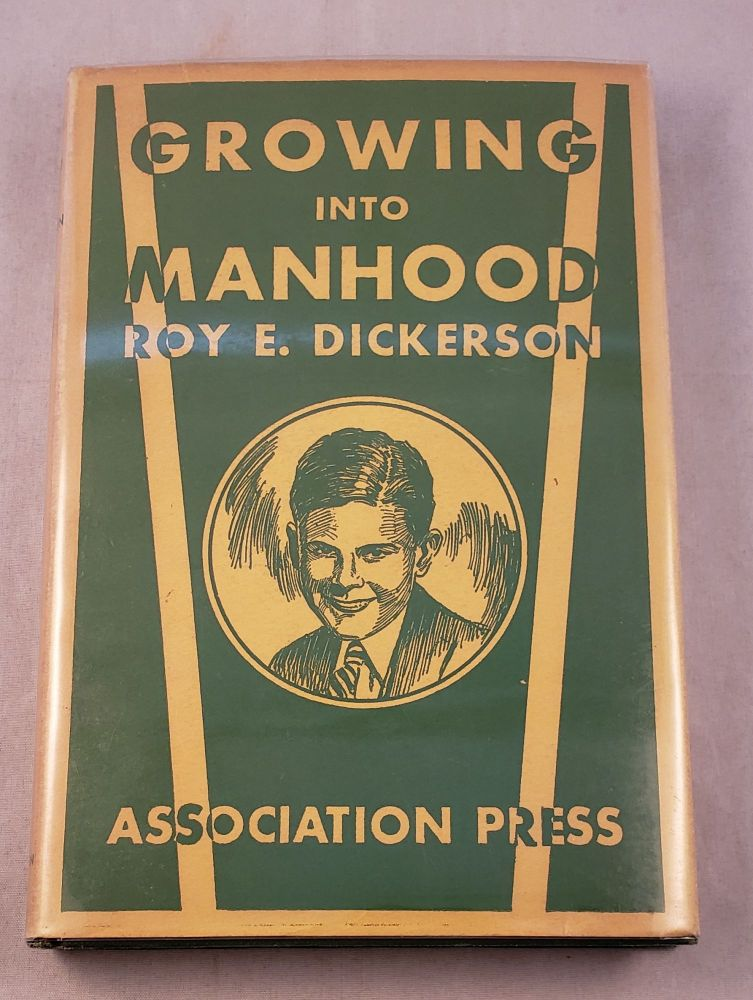 Growing Into Manhood. Roy Dickerson.