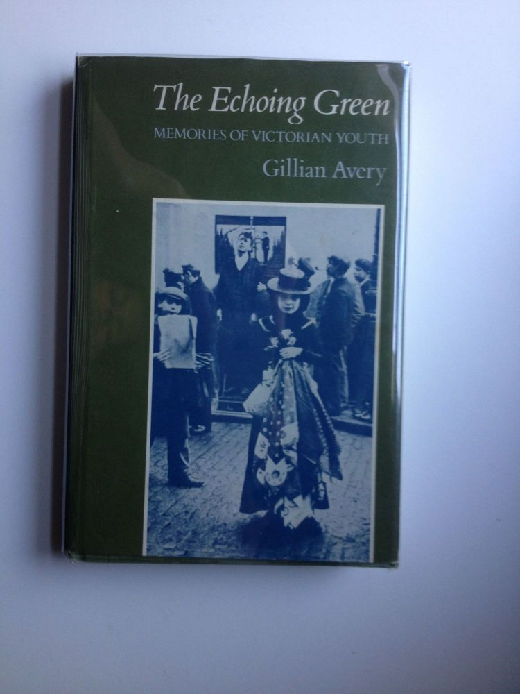 The Echoing Green Memories of a Victorian Youth. Gillian Avery.