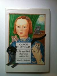 Catch That Cat! A Picture Book of Rhymes and Puzzles. Monika Beisner.