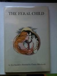 The Feral Child. Eric and Sundell, Charles Mikolaycak