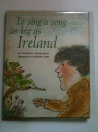 To Sing a Song As Big As Ireland. Nathan and Zimelman, Joseph Low