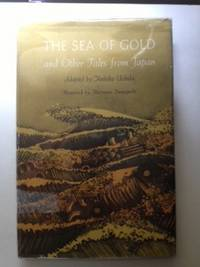 The Sea of Gold and Other Tales from Japan. Yoshiko and Uchida, Marianne Yamaguchi