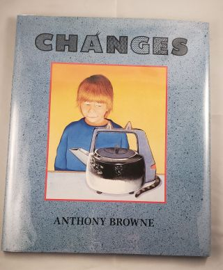 Changes. Anthony Browne
