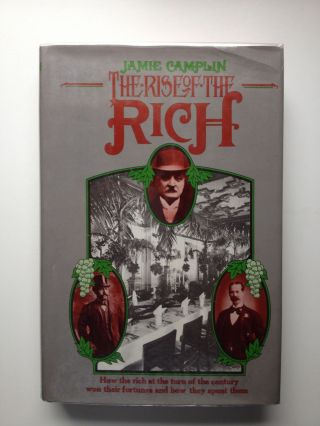 The Rise of the Rich. Jamie Camplin.
