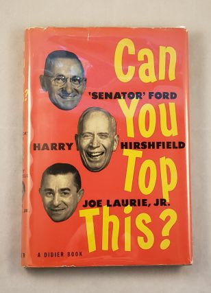 Can You Top This? Harry Hirshfield, Senator Ford, Joe Laurie Jr