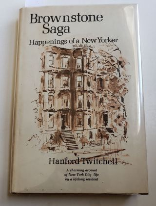 Brownstone Saga Happenings of a New Yorker. Hanford Twitchell