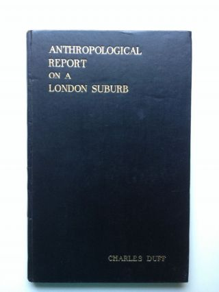 Anthropological Report on a London Suburb. Vladimir and Chernichewski, Charles Duff