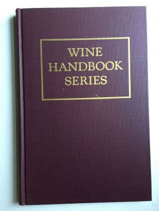 Wine Handbook Series Practical, Non-technical Handbooks on Wines and Wine - Selling. Wine...