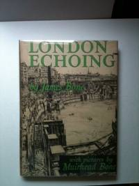 London Echoing. James Bone