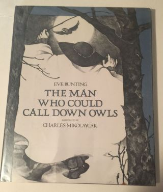 The Man Who Could Call Down Owls. Eve Bunting