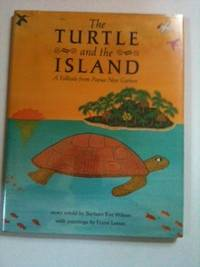 The Turtle and the Island A Folktale from Papua New Guinea. Barbara Ker Wilson, Frane Lassac