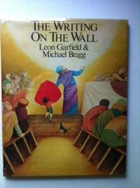 The Writing on the Wall. Leon Garfield, Michael Bragg