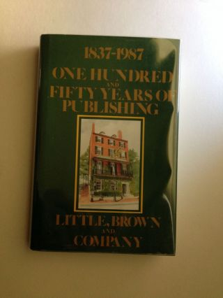 One Hundred And Fifty Years Of Publishing 1837 - 1987. Brown Little