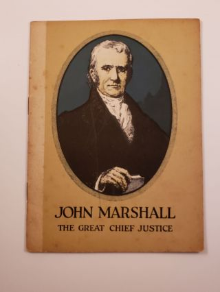 John Marshall the Great Chief Justice. Mabel Mason Carlton