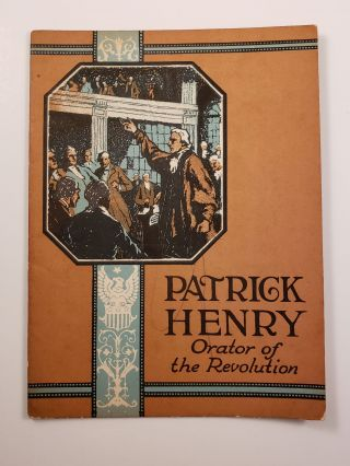 Patrick Henry Orator of the Revolution. John Hancock Booklets