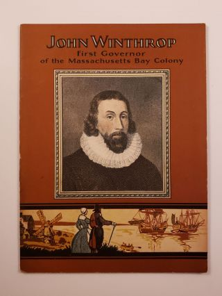 John Winthrop first Governor of the Massachusetts Bay Colony. John Hancock Booklets