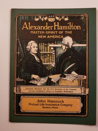 Alexander Hamilton Master-Spirit of the New America. John Hancock Booklets