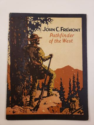 John C. Fremont Pathfinder of the West. John Hancock Booklets