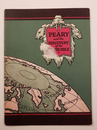 Peary and the Discovery of the North Pole. John Hancock Booklets