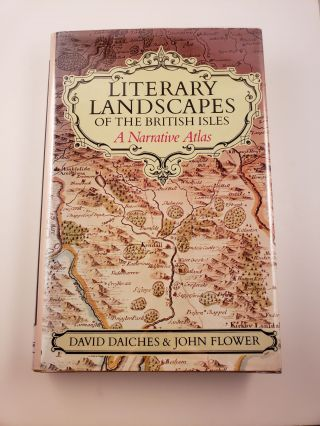 Literary Landscapes of the British Isles: A Narrative Atlas. David Daiches, John Flower
