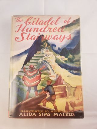 The Citadel of a Hundred Stairways. Alida Sims Malkus