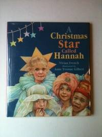 A Christmas Star Called Hannah. Vivian and French, Anne Yvonne Gilbert
