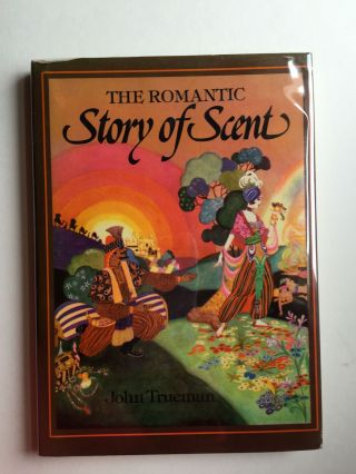 The Romantic Story of Scent. John Trueman