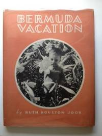 Bermuda Vacation. A Photographic Picture Book. Ruth Houston Joor