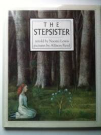 The Stepsister. Naomi Lewis.