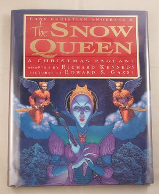 The Snow Queen A Christmas Pageant. Hans Christian and Andersen, Edward S. Gazsi
