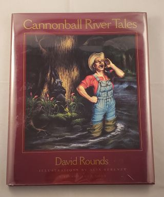 Cannonball River Tales. David Rounds.