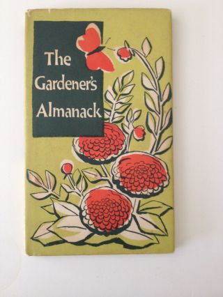 The Gardener's Almanack. Kay Betts