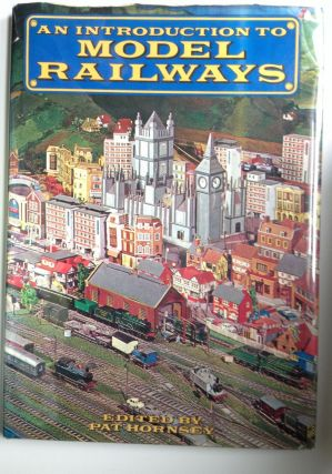 An Introduction to Model Railways. Pat Hornsey.