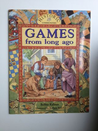Games From Long Ago. Bobbie and Kalman, Barbara Bedell