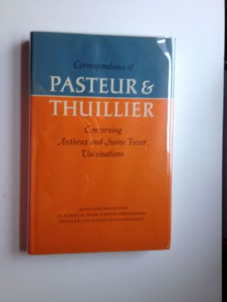 Correspondence of Pasteur and Thuillier Concerning Anthrax and Swine Fever Vaccinations....