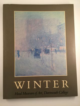 Winter. February 1 through March 16 Hanover: Hood Museum of Art Dartmouth College, 1986